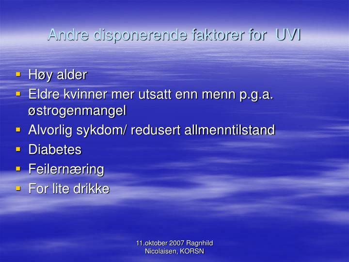 Andre disponerende faktorer for  UVI