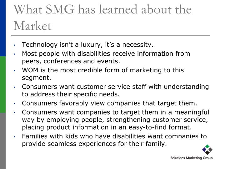 What SMG has learned about the Market