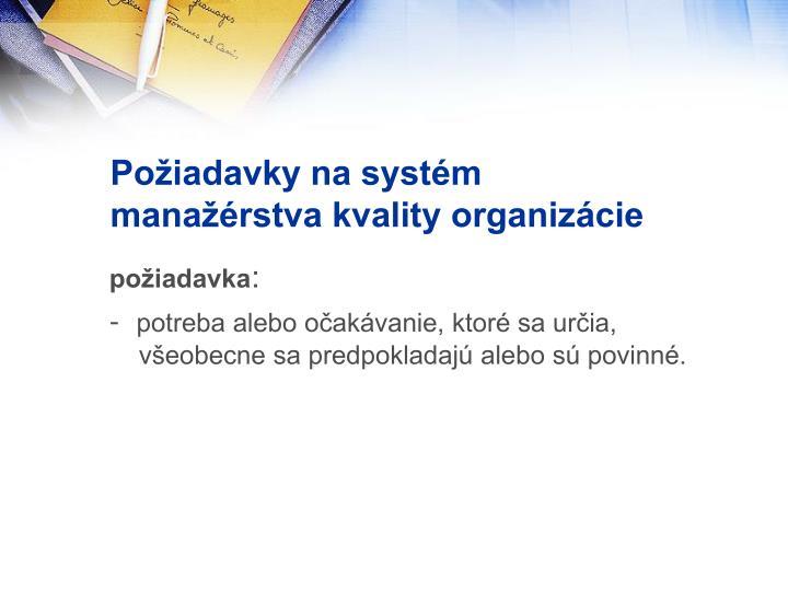 Požiadavky na systém manažérstva kvality organizácie