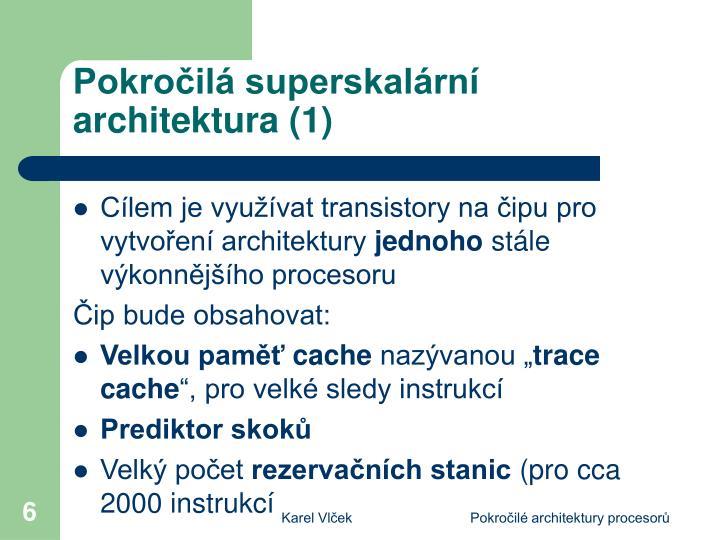 Pokročilá superskalární architektura (1)