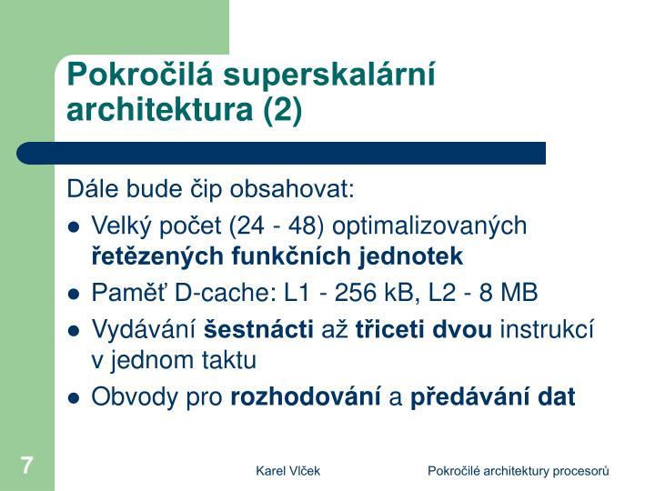 Pokročilá superskalární architektura (2)