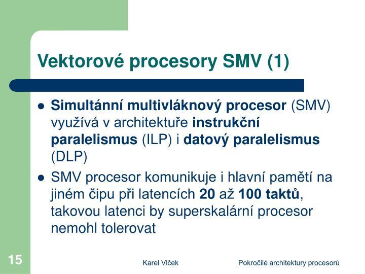 Vektorové procesory SMV (1)