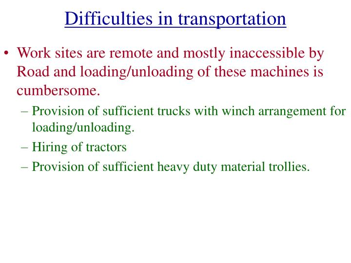 Difficulties in transportation