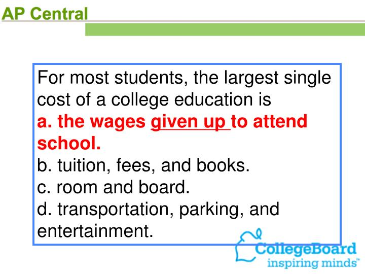 For most students, the largest single cost of a college education is