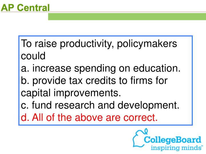 To raise productivity, policymakers could