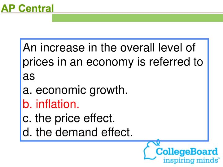 An increase in the overall level of prices in an economy is referred to as