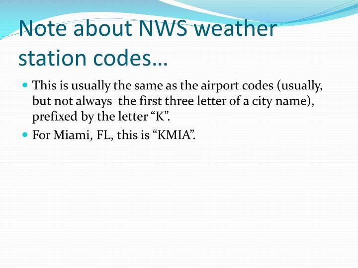 Note about NWS weather station codes…