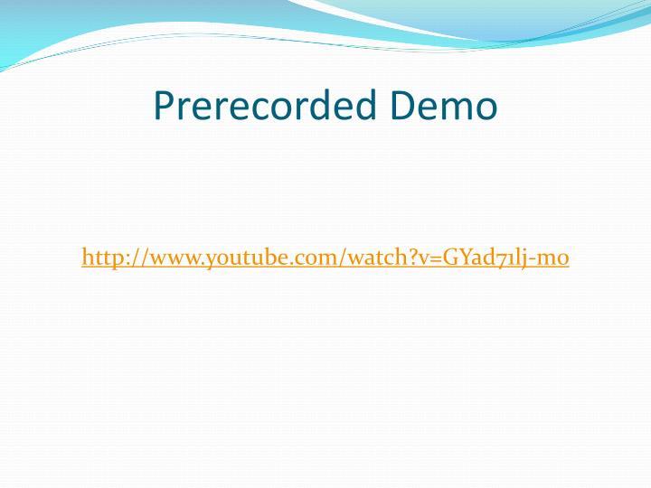 Prerecorded Demo