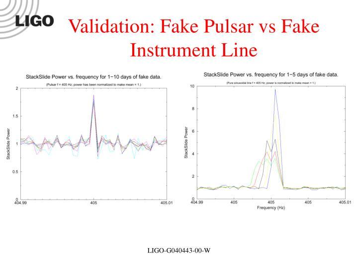 Validation: Fake Pulsar vs Fake Instrument Line