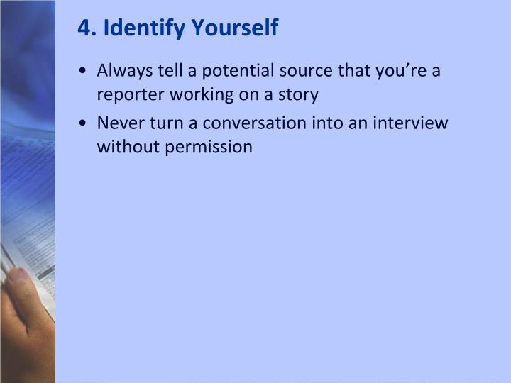 4. Identify Yourself