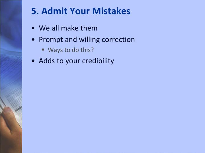 5. Admit Your Mistakes
