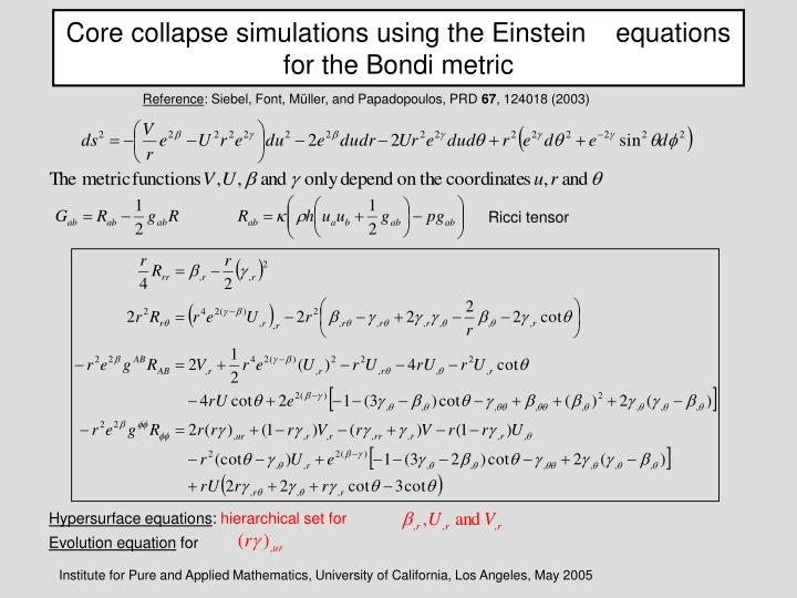 Core collapse simulations using the Einstein    equations for the Bondi metric