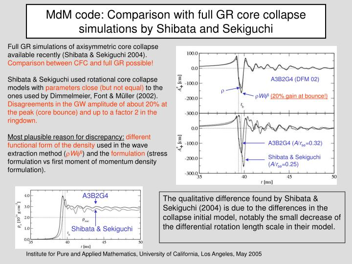 MdM code: Comparison with full GR core collapse simulations by Shibata and Sekiguchi