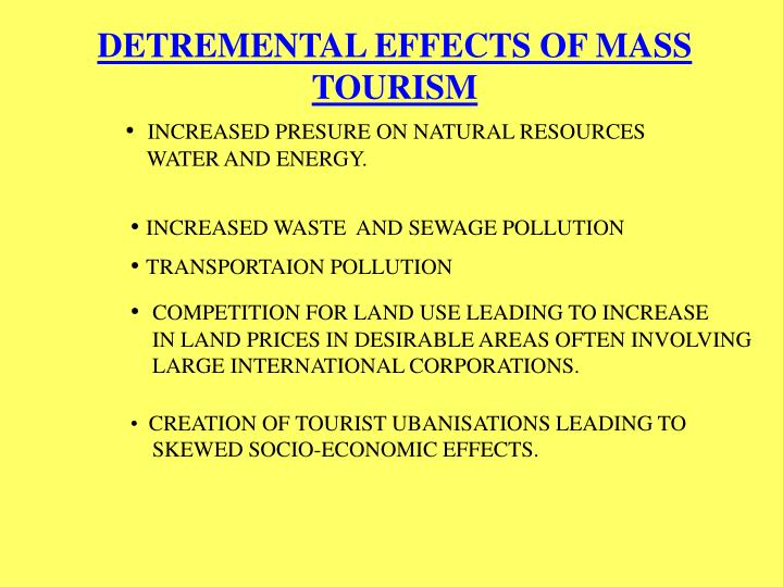 DETREMENTAL EFFECTS OF MASS TOURISM