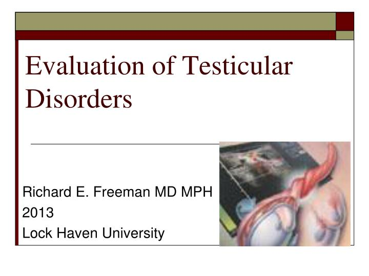 Evaluation of Testicular Disorders