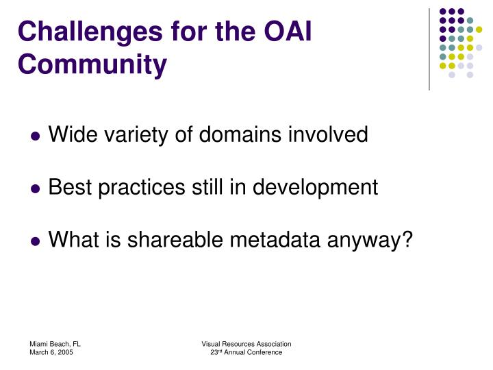 Challenges for the OAI Community