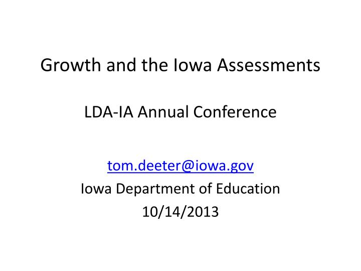 Growth and the iowa assessments lda ia annual conference