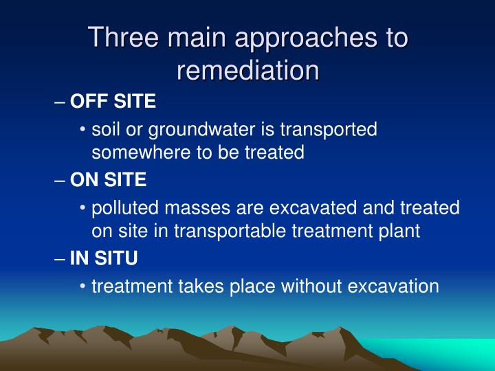 Three main approaches to remediation