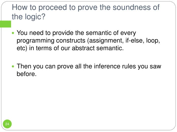 How to proceed to prove the soundness of the logic?