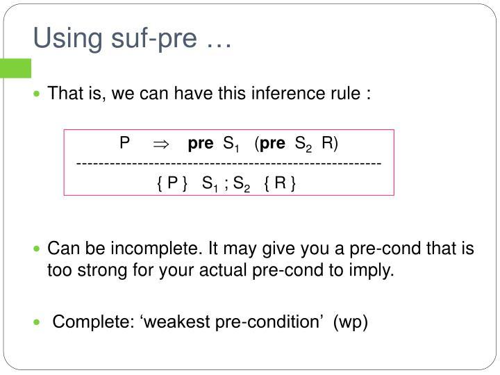 Using suf-pre …