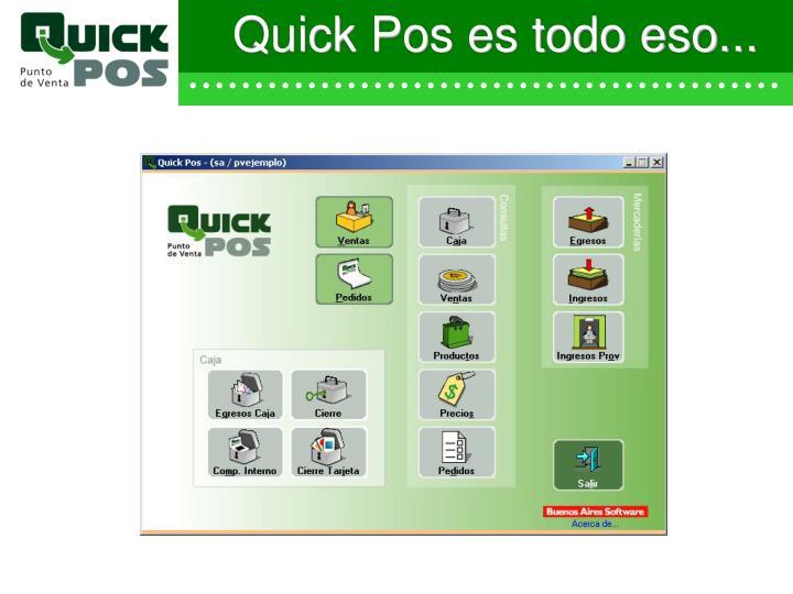 Quick Pos es todo eso...