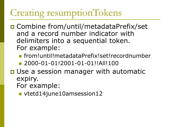Creating resumptionTokens