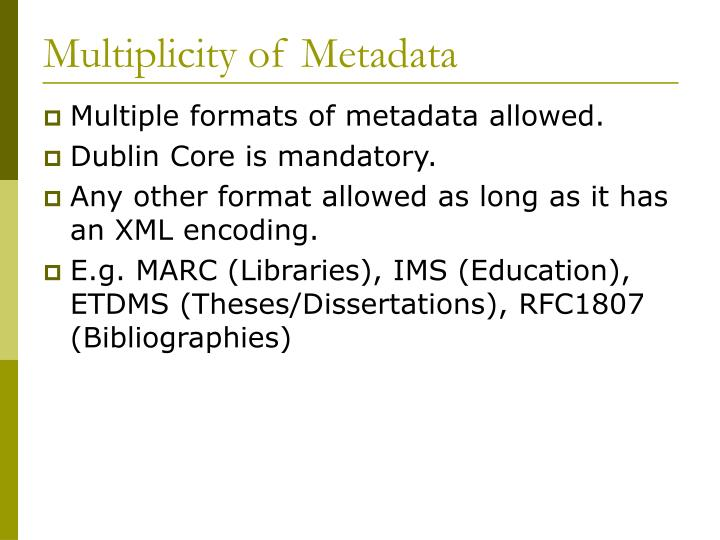 Multiplicity of Metadata