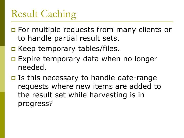 Result Caching