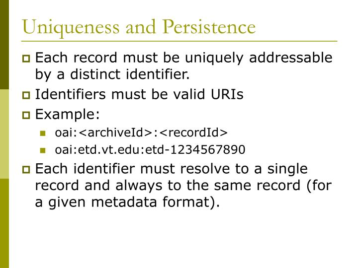 Uniqueness and Persistence