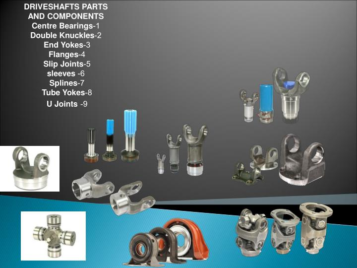 DRIVESHAFTS PARTS AND COMPONENTS