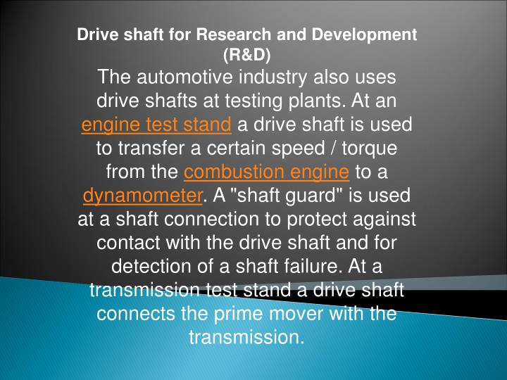 Drive shaft for Research and Development (R&D)