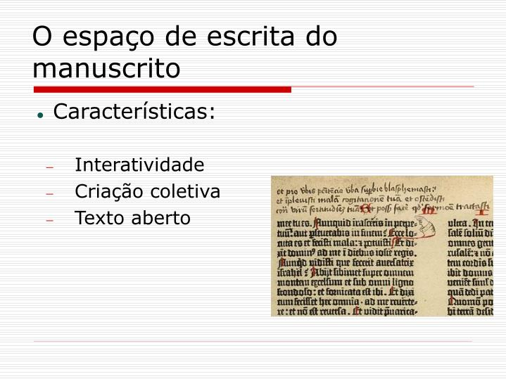 O espaço de escrita do manuscrito