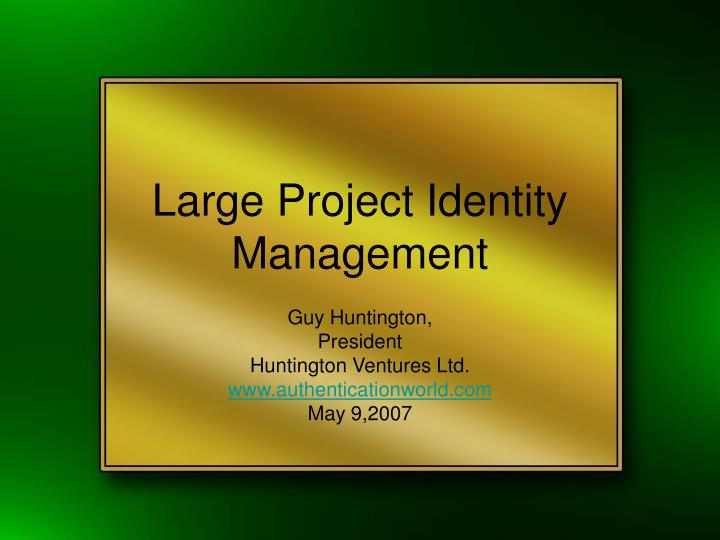 Large project identity management