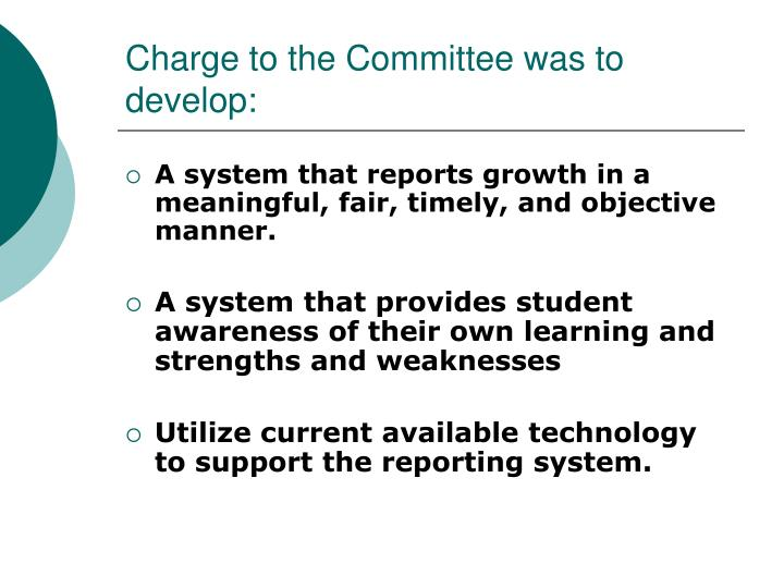 Charge to the Committee was to develop: