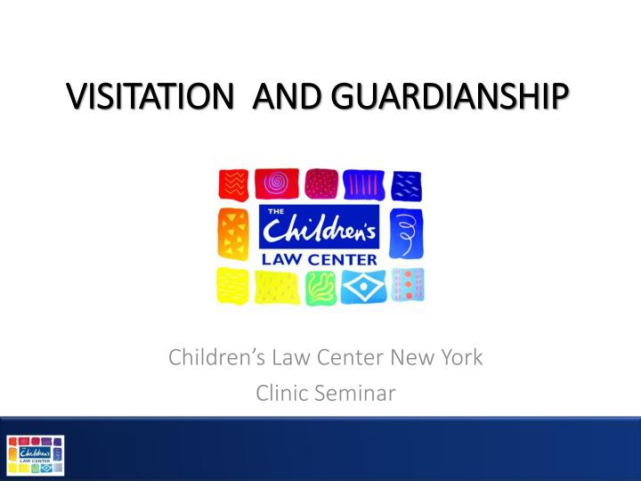 Visitation and guardianship