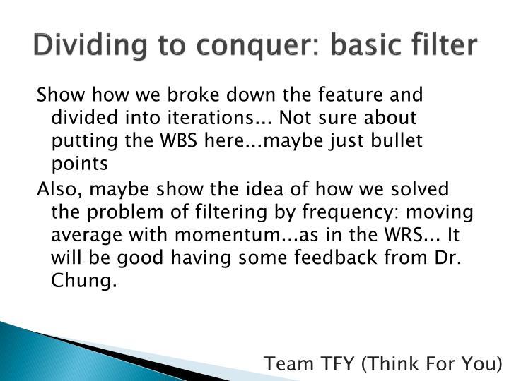 Dividing to conquer: