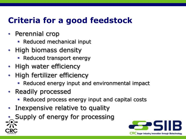 Criteria for a good feedstock