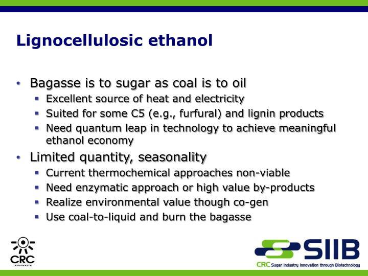 Lignocellulosic ethanol