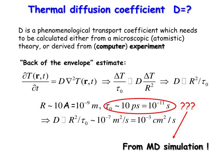 Thermal diffusion coefficient  D=?