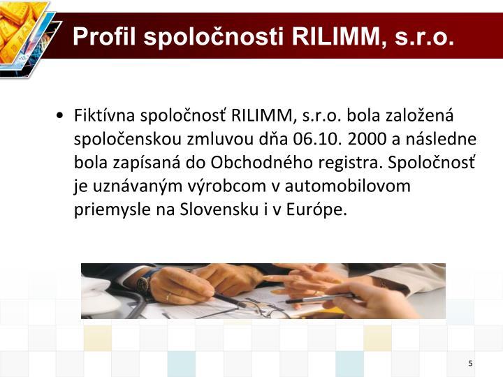 Profil spoločnosti RILIMM, s.r.o.