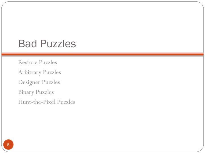 Bad Puzzles