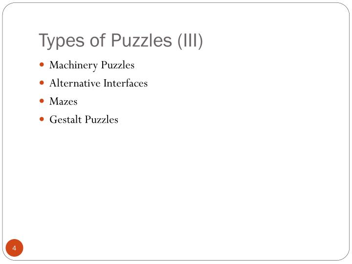 Types of Puzzles (III)