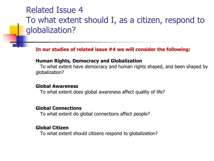Related issue 4 to what extent should i as a citizen respond to globalization