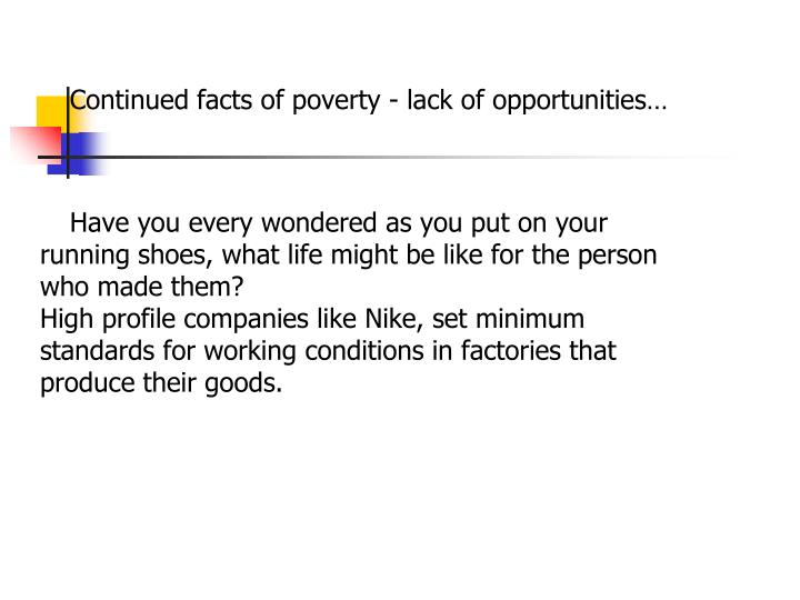 Continued facts of poverty - lack of opportunities…
