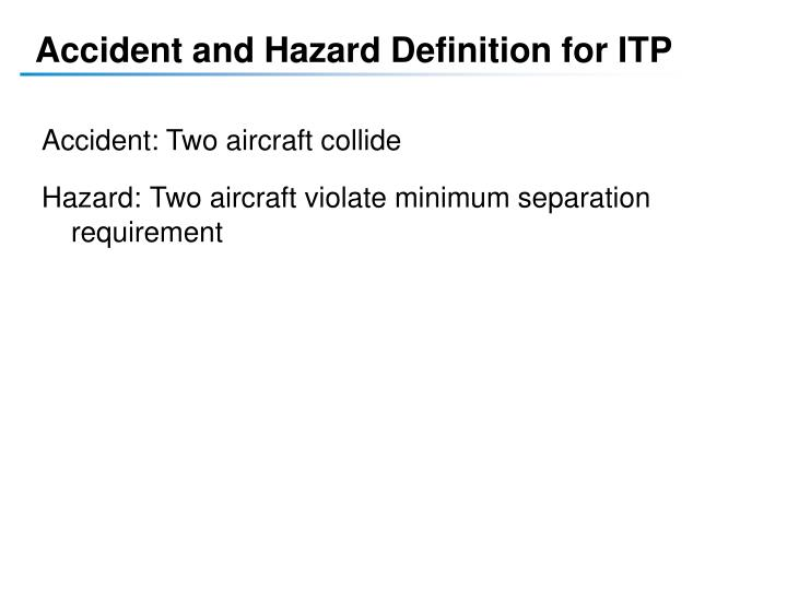 Accident and Hazard Definition for ITP