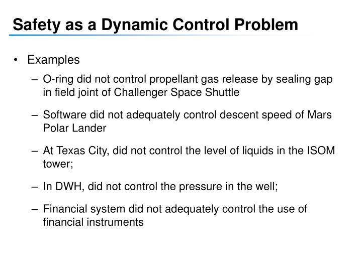 Safety as a Dynamic Control Problem