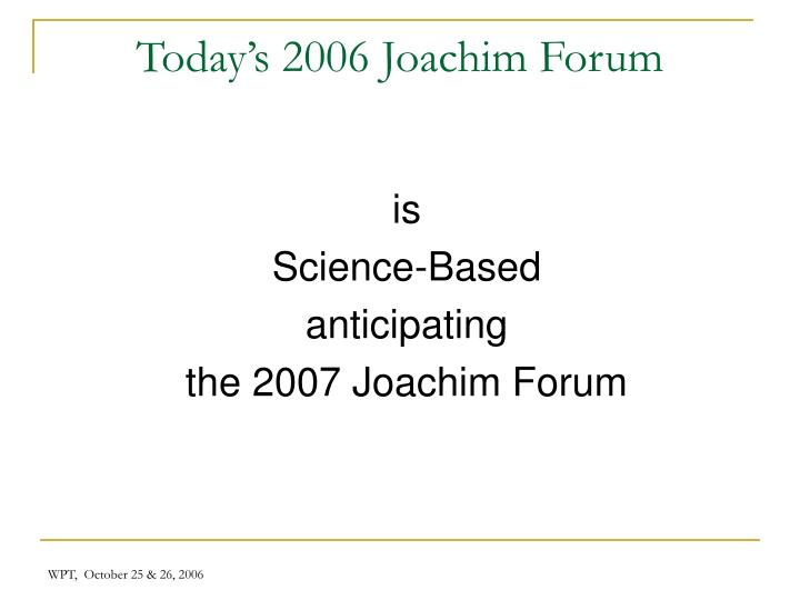 Today's 2006 Joachim Forum