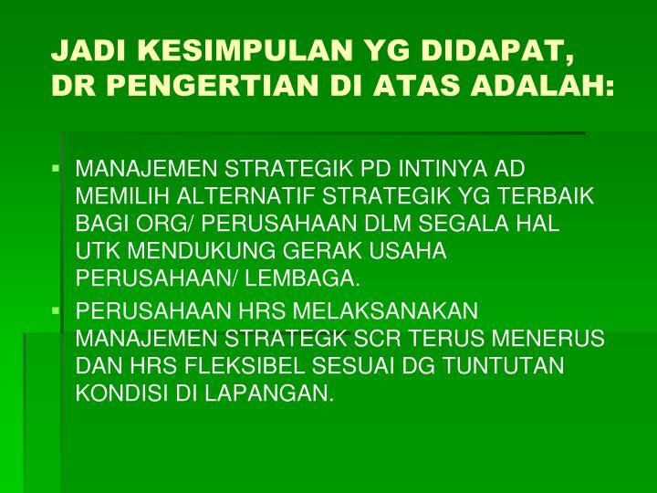 JADI KESIMPULAN YG DIDAPAT, DR PENGERTIAN DI ATAS ADALAH: