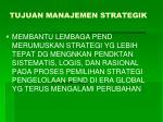tujuan manajemen strategik