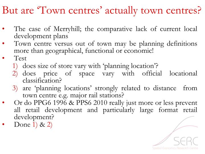 But are 'Town centres' actually town centres?